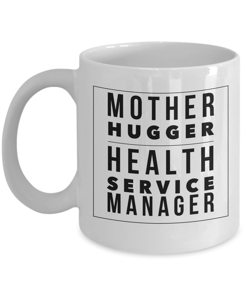 Mother Hugger Health Service Manager, 11oz Coffee Mug  Dad Mom Inspired Gift - Ribbon Canyon