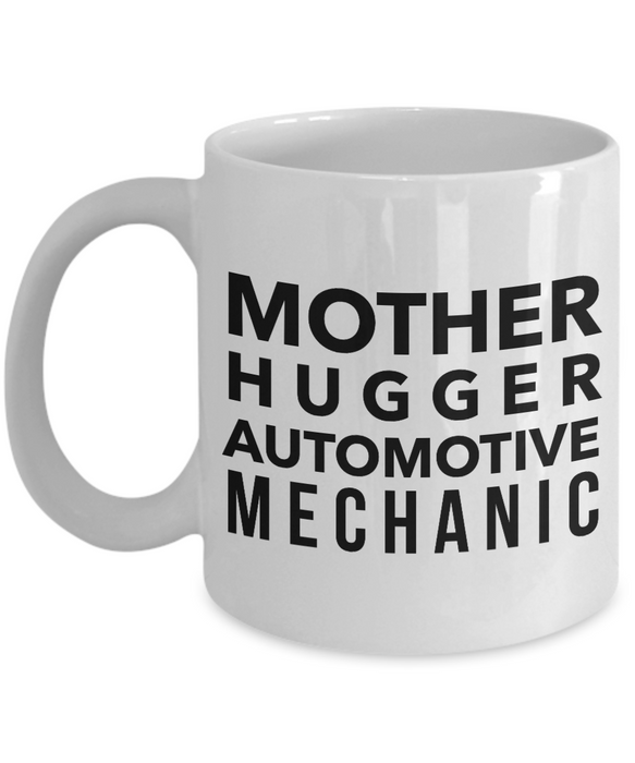 Mother Hugger Automotive Mechanic, 11oz Coffee Mug Best Inspirational Gifts - Ribbon Canyon