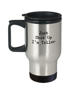 Just Shut Up I'm TellerGag Gift for Coworker Boss Retirement or Birthday 14oz Mug - Ribbon Canyon