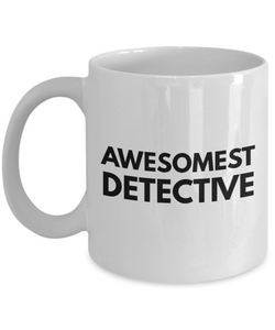 Awesomest Detective - Birthday Retirement or Thank you Gift Idea -   11oz Coffee Mug - Ribbon Canyon