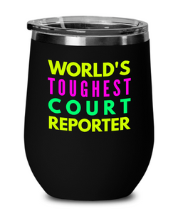 World's Toughest Court Reporter Insulated 12oz Stemless Wine Glass - Ribbon Canyon