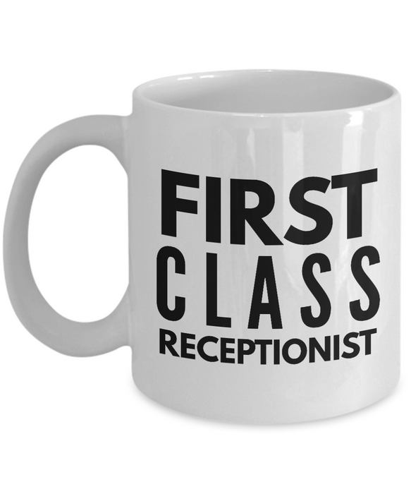 First Class Receptionist - Birthday Retirement or Thank you Gift Idea -   11oz Coffee Mug - Ribbon Canyon