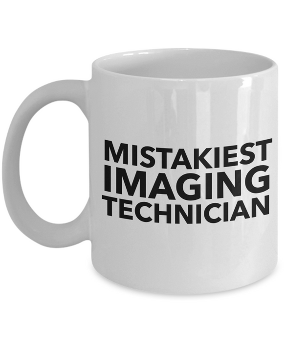Mistakiest Imaging Technician   11oz Coffee Mug Gag Gift for Coworker Boss Retirement - Ribbon Canyon