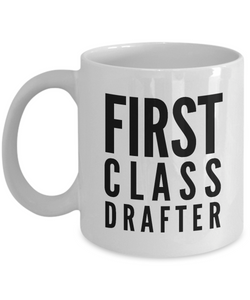 First Class Drafter - Birthday Retirement or Thank you Gift Idea -   11oz Coffee Mug - Ribbon Canyon