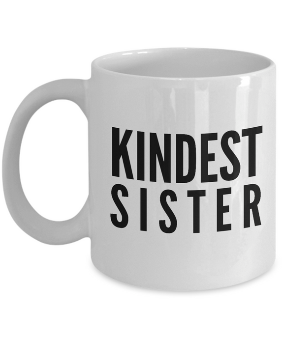 Kindest Sister - Inspired Gifts for Dad Mom Birthday Father or Mother Day   11oz Coffee Mug - Ribbon Canyon