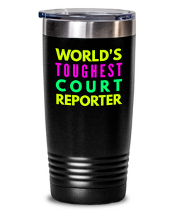 World's Toughest Court Reporter Inspiration Quote 20oz. Stainless Tumblers - Ribbon Canyon