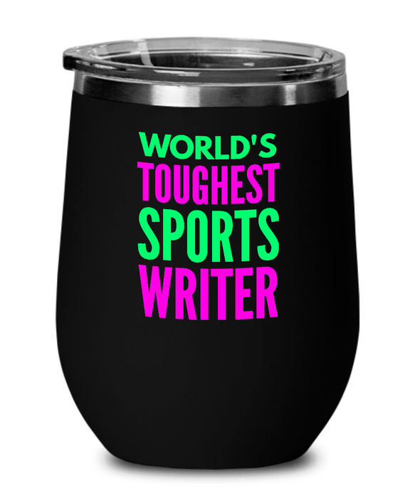 World's Toughest Sports Writer Insulated 12oz Stemless Wine Glass - Ribbon Canyon