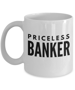 Priceless Banker - Birthday Retirement or Thank you Gift Idea -   11oz Coffee Mug - Ribbon Canyon