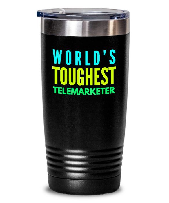 World's Toughest Telemarketer Inspiration Quote 20oz. Stainless Tumblers - Ribbon Canyon