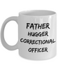 Father Hugger Correctional Officer  11oz Coffee Mug Best Inspirational Gifts - Ribbon Canyon