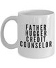 Father Hugger Credit Counselor, 11oz Coffee Mug Best Inspirational Gifts - Ribbon Canyon