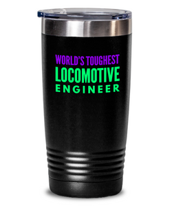 World's Toughest Locomotive Engineer Inspiration Quote 20oz. Stainless Tumblers - Ribbon Canyon