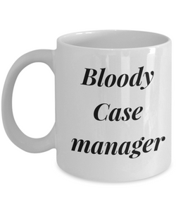 Bloody Case Manager, 11oz Coffee Mug  Dad Mom Inspired Gift - Ribbon Canyon