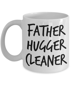 Father Hugger Cleaner, 11oz Coffee Mug Best Inspirational Gifts - Ribbon Canyon