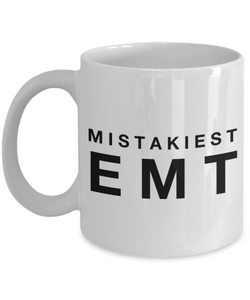 Mistakiest Emt  11oz Coffee Mug Best Inspirational Gifts - Ribbon Canyon