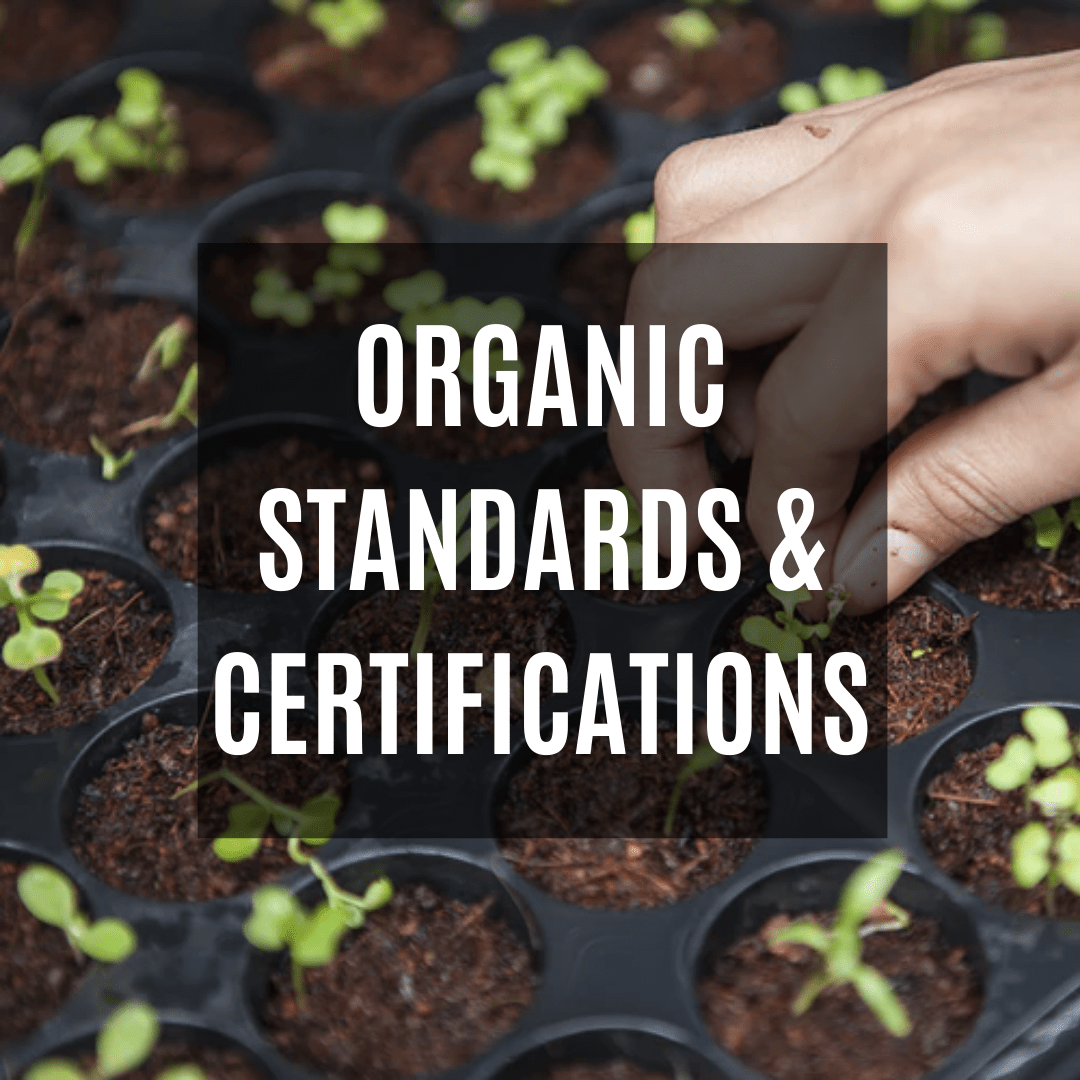 Organic Standards and Certifications
