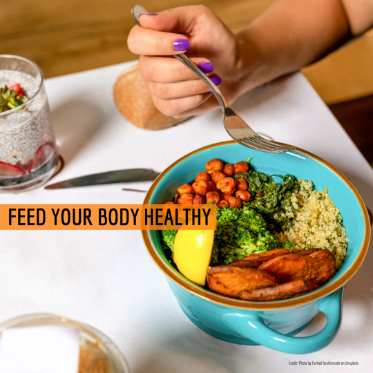 Feed your body healthy