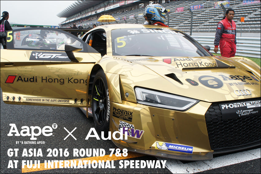 AAPE x Audi / GT ASIA 2016 ROUND 7 and 8 at 富士スピードウェイ
