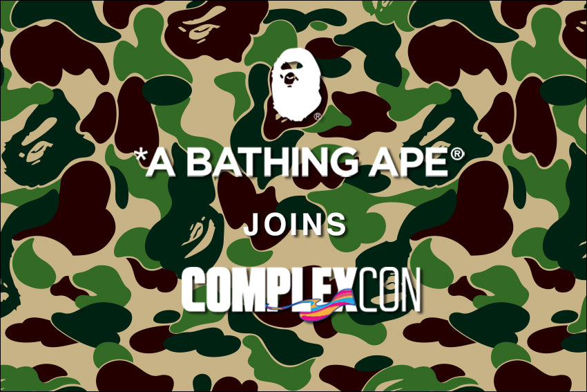 A BATHING APE® WILL JOIN COMPLEXCON