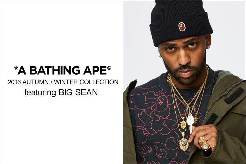 A BATHING APE? 2016 AUTUMN / WINTER COLLECTION featuring BIG SEAN