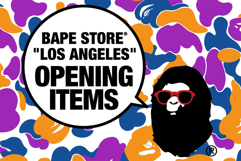 BAPE STORE® LOS ANGELES OPENIG ITEMS