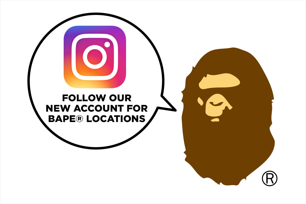 Follow the new BAPE® official Instagram