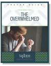Praying for the Overwhelmed