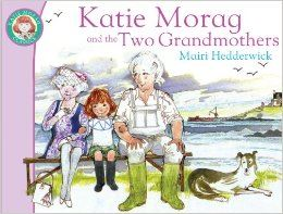 Katie Morag & the Two Grandmothers