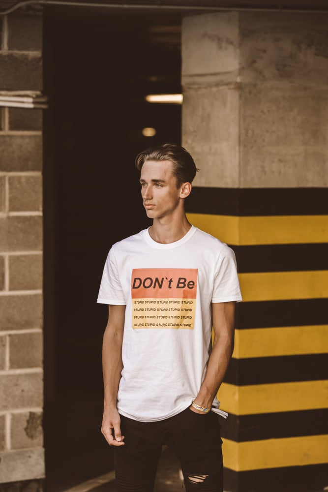 dont be stupid white tshirt