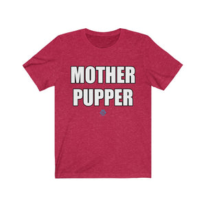 Mother Pupper Tee