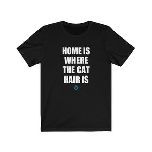 Home Is Where The Cat Hair Is Tee