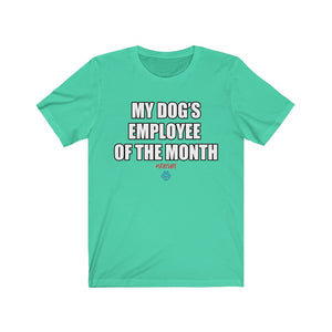 My Dog's Employee Of The Month Tee