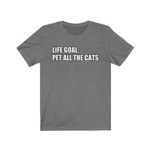 Life Goal: Pet All The Cats Tee