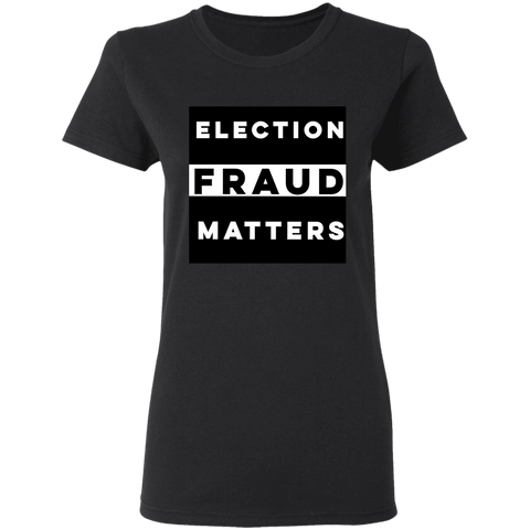Election Fraud Matters Women's Tee - tyrannysucks