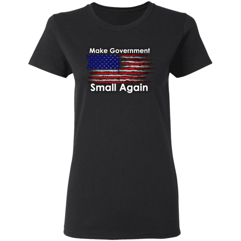 Make Government Small Again Women's Tee - tyrannysucks