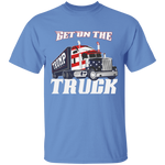 Get On The Truck Tee Shirt
