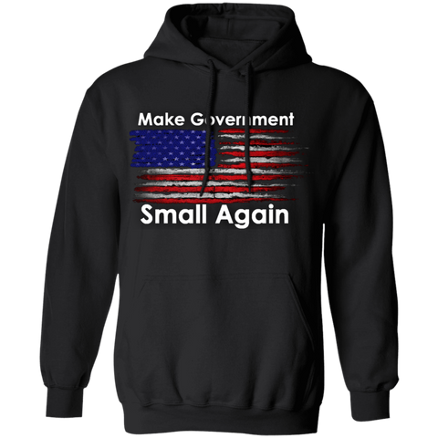 Make Government Small Again Hoodie - tyrannysucks