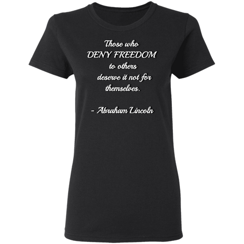 Deny Freedom Ladies'  T-Shirt - tyrannysucks