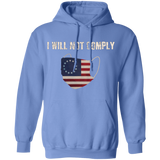 I Will Not Comply Hoodie