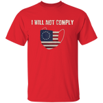 I Will Not Comply Tee Shirt