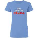 Not Made In China Women's Tee Shirt - tyrannysucks