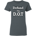 Defund The D.O.T Women's Tee