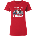 Get On The Truck Women's Tee Shirt - tyrannysucks