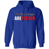 We The People Are Pissed Hoodie