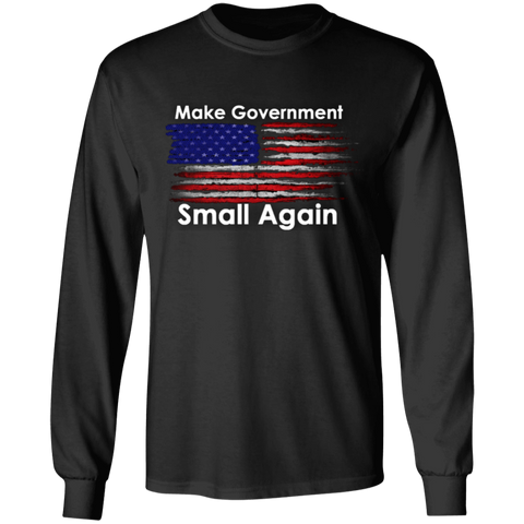 Make Government Small Again Long Sleeve Tee - tyrannysucks