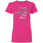 I Carry Because... Ladies'  T-Shirt - tyrannysucks