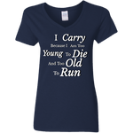 I Carry Because... Ladies' V-Neck T-Shirt - tyrannysucks