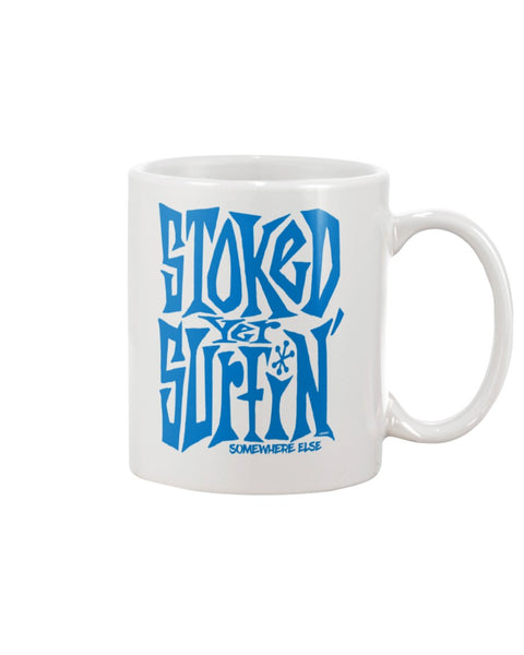 11oz Mug STOKED YER SURFIN' somewhere else