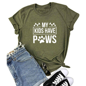 My Kids Have Paws Women's T-Shirt Dog Tees Tops
