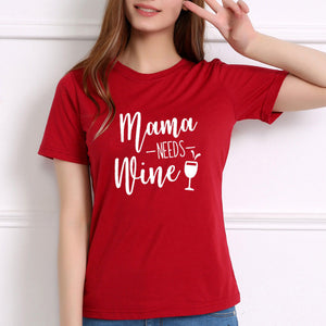Mama NEEDS Wine T-Shirt Women's Slogan Tee Tops